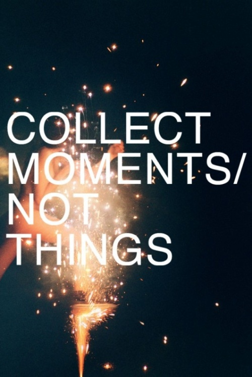 Become A Moment Hoarder